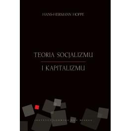 Teoria socjalizmu i kapitalizmu - Hans-Hermann Hoppe