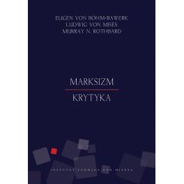 Marksizm. Krytyka - Böhm-Bawerk, Mises, Rothbard
