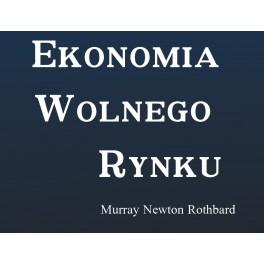 Ekonomia wolnego rynku - Murray Rothbard
