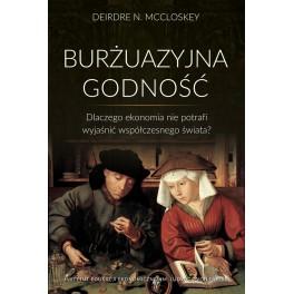 Burżuazyjna godność - Deirdre N. McCloskey