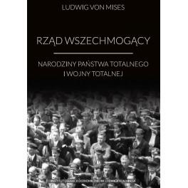 Rząd wszechmogący - Ludwig von Mises