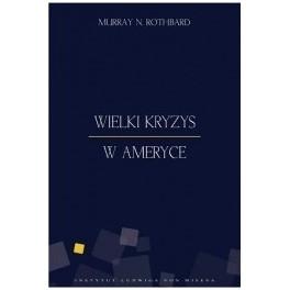 Murray Rothbard - Wielki Kryzys w Ameryce