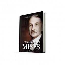Ludwig von Mises (biografia, tom I) – Jörg Guido Hülsmann