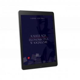 Kalkulacja ekonomiczna w socjalizmie - e-book - Ludwig von Mises
