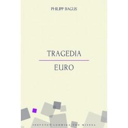 Philipp Bagus - Tragedia euro